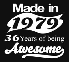 made in 1979 36 years of being awesome T-Shirt