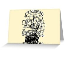 A smooth sea never made a skilled sailor Funny Geek Nerd Greeting Card