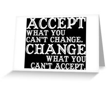 Accept ehat you can't change what you can't accept Funny Geek Nerd Greeting Card