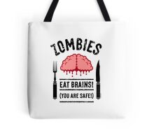 Zombies Eat Brains! You Are Safe! (3C) Tote Bag