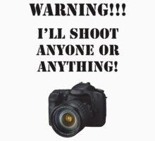 Warning!!! I'll shoot anyone or anything! by BiGPaPa