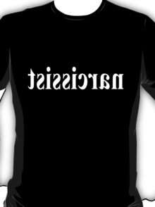 narcissist - in white T-Shirt