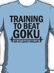 Training to beat Krillin 3 T-Shirt