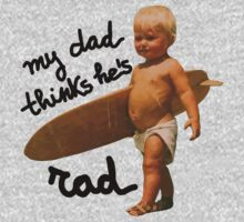 My dad thinks he's rad - Baby surfer by notonlywaves