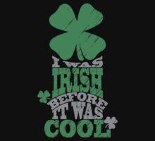 I was irish before it was cool by nektarinchen