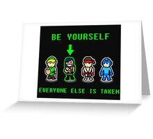 Be Yourself. Everyone Else Is Taken. Greeting Card