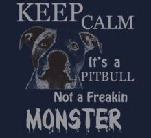 keep calm its a pit bull not a freakin monster by hottehue