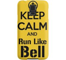 Keep Calm and Run Like Bell .2 Samsung Galaxy Case/Skin