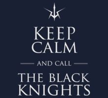 KEEP CALM AND CALL THE BLACK KNIGHTS - Code Geass T-Shirt 1 by zehel