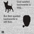God spelled backwards... by VII23