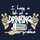 DRINKING PROBLEM by Heather Daniels
