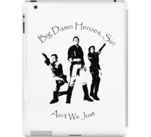 Big Damn Heroes  iPad Case/Skin