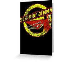 Slippin' Jimmy Greeting Card