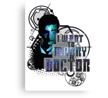 Marry a Doctor Tennant Canvas Print