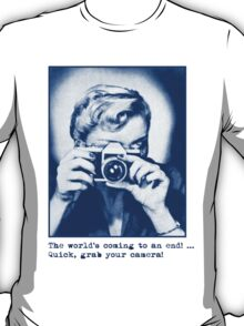 Grab your camera! T-Shirt