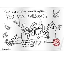 Four out of Five Bunnies Agree Poster