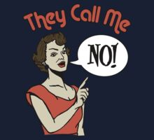 "THEY CALL ME ""NO"" by Heather Daniels"