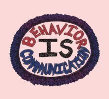 Behavior is Communication - light background by Sparrow Rose Jones