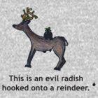 Evil Radish Rides Reindeer by oldmanradish