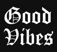 GOOD VIBES OG 2 by LAvibes