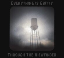 Everything is Gritty Through the Viewfinder (TtV) by Paul Lavallee