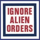 Ignore Alien Orders by cheezeT