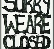 Sorry We Are Closed by Safz