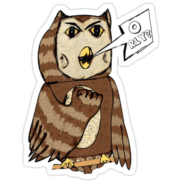 "Angry ""O RLY?"" Owl by lukeshirt"