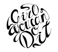 Girl You Can Do It - Inspirational Typography Photographic Print