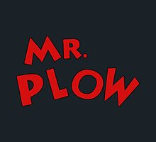 Mr. Plow by See My Shirt