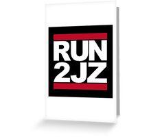 RUN 2JZ Greeting Card