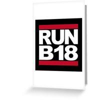 RUN B18 Greeting Card