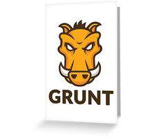 Grunt Greeting Card