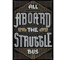 Struggle Bus Photographic Print