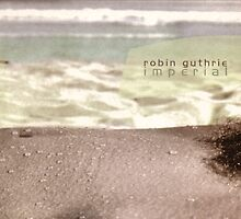 The Cocteau Twins - Robin Guthrie - Imperial by SUPERPOPSTORE