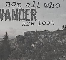 Not all who wander are lost by jenperry13