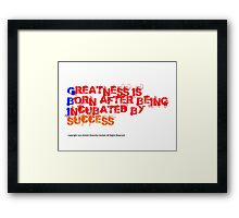 Greatness&Success Framed Print