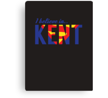 I believe in KENT Canvas Print