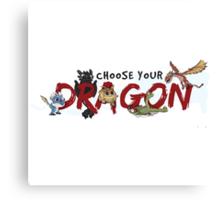 Choose your Dragon! Canvas Print