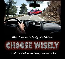 Choose Wisely Your Designated Drivers by KRooneyDesigns
