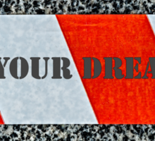 Red warning tape - In your dreams! Sticker
