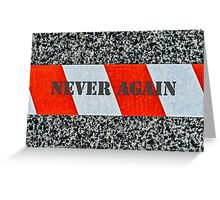 Red warning tape - Never again Greeting Card