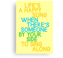 Life's a Happy Song Canvas Print