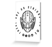 There are no strings. Greeting Card