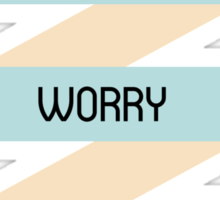 Don't Worry, Be Happy! Sticker