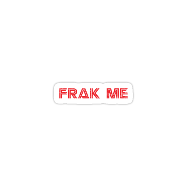 Frak Me by superiorgraphix