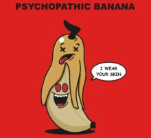 Psychopathic Banana by Oran