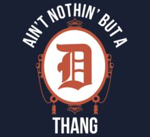 Nothin But A D Thang by jephrey88