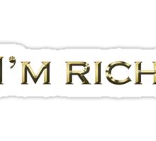 I'm rich. Sticker