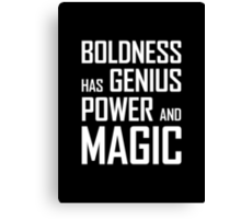 Boldness has Genius, Power and Magic (Goethe) white version Canvas Print